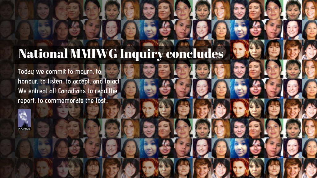 National MMIWG Inquiry Concludes. Today we commit to mourn, to listen, to accept, and to act. We entreat all Canadians to read the report, to commemorate the lost... 'collage of missing and murdered women and girls'